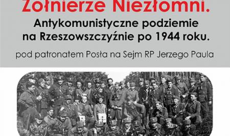 Żołnierze Niezłomni. Antykomunistyczne podziemie na Rzeszowszczyźnie po 1944 roku – wystawa